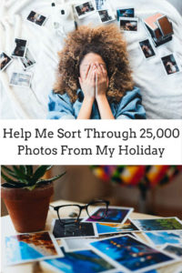 Help me sort through 25000 photos from my holiday