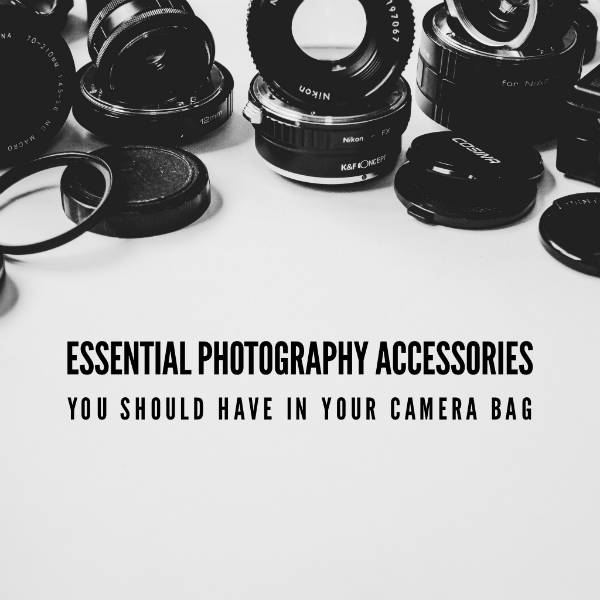 10 Essential Photography Accessories You Should Have In Your Camera Bag