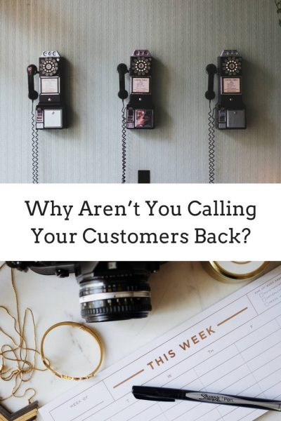 Why Aren't You Calling Your Customers Back? Don't Be A Lazy Photographer